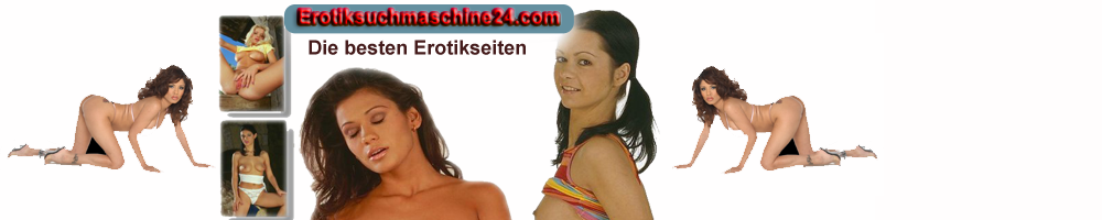 9 Super Erotiksuchmaschine f�r deutsches Internet